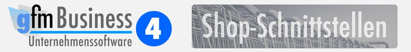 Onlineshop-Schnittstellen der gFM-Business 4 ERP-Software